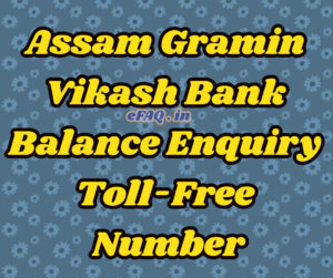 Assam Gramin Vikash Bank Balance Enquiry